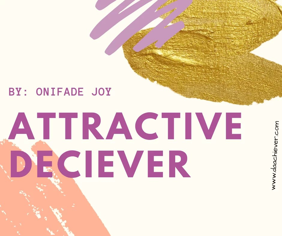 BECOMING AN ATTRACTIVE DECEIVER