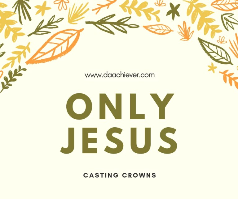 ONLY JESUS- CASTING CROWNS
