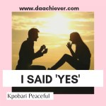 I said Yes- A guest post on Daachiever Blog