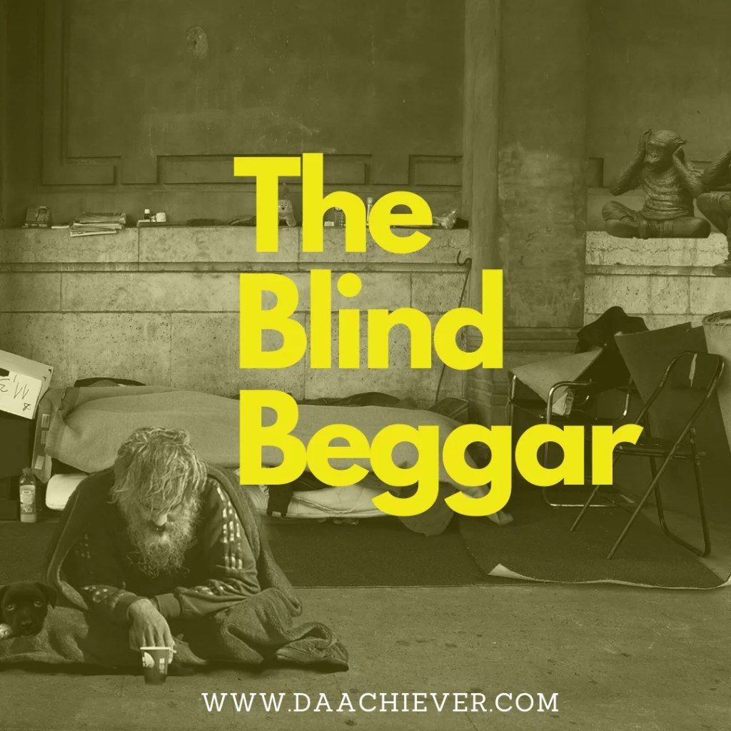 The Blind beggar and lessons to learn