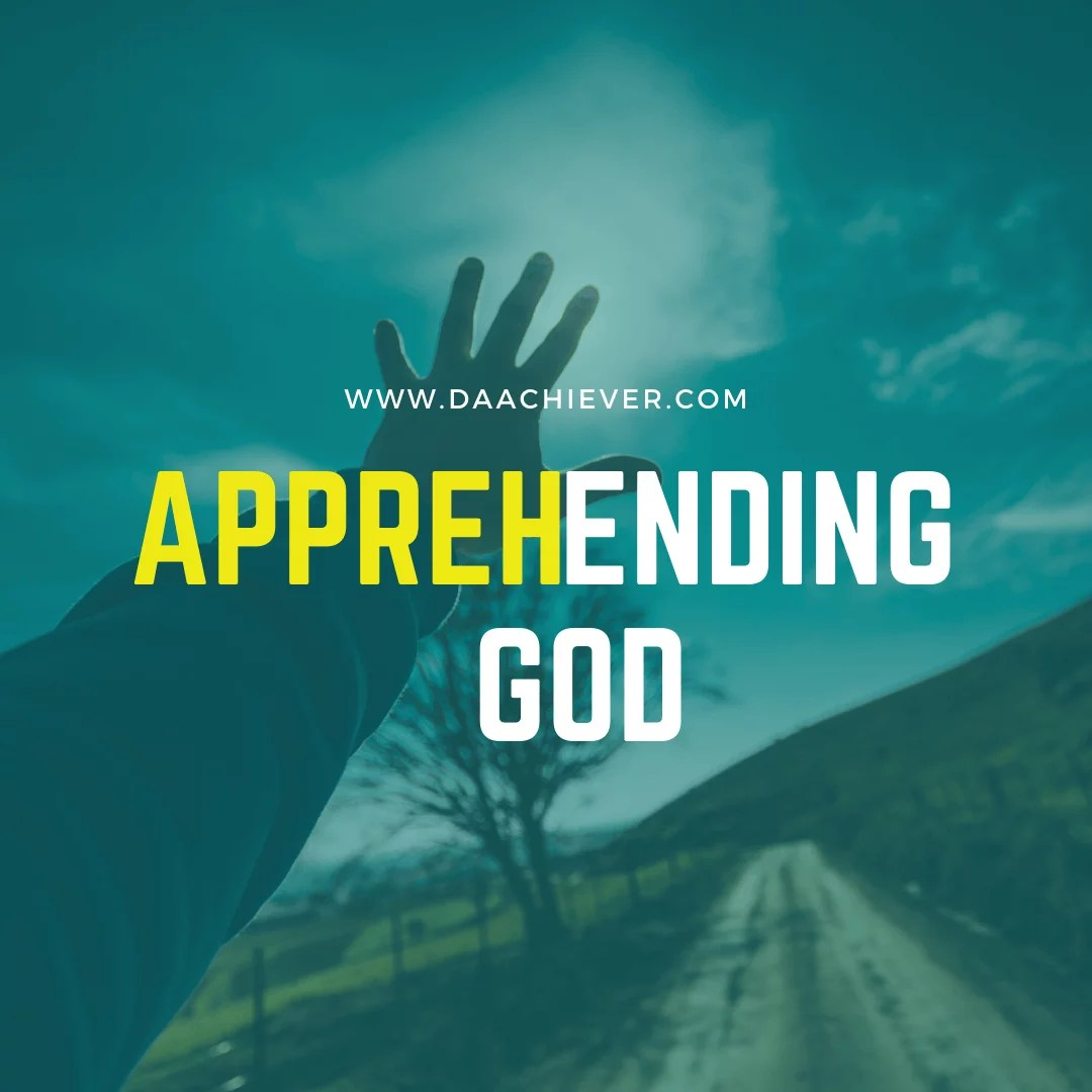 Apprehending God Part 1: How to rightly Perceive God