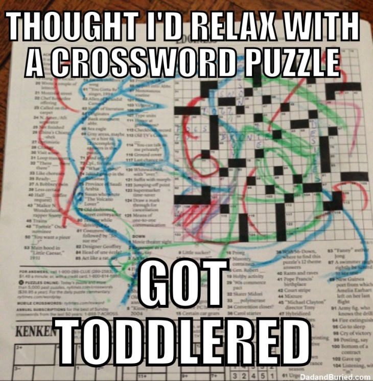 toddlered, toddlers, parenting, dads, moms, kids, children, memes, funny, humor, got toddlered, fatherhood, children, home