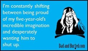 imagination, pride, shut up, family, parenting, children, motherhood, fatherhood, kids, funny, humor, ecard
