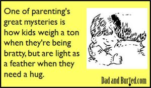 parenting, appreciate, weight loss secret, e-card, ecard, parents, dads, dad bloggers, moms, mommy bloggers, fatherhood, children, kids, motherhood, humor, funny, wordless wednesday, family, life, lifestyle, weight displacement