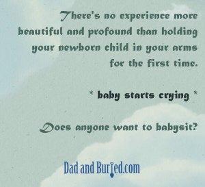 single parenting, dad and buried, fatherhood, dads, moms, motherhood, funny, humor, babies, children, kids
