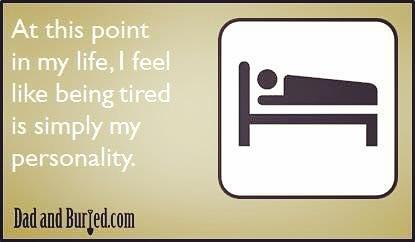 Forever Tired