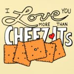 My 3-year old loves Cheez-Its… I mean LOVES them. So I wanted to let her know that I love her more than anything.
