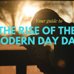 The rise of the modern day dad (YOUR ULTIMATE GUIDE)