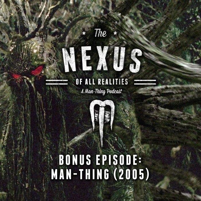 Bonus Episode: Man-Thing 2005
