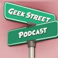 Geek Street Podcast