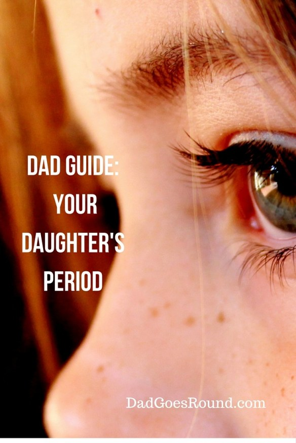 Dad Guide: Your Daughter's Period| Dad Goes Round | Tips for dads to help prepare themselves and their daughters for their daughters first period.