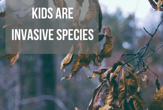 6 Ways Kids Are Like Invasive Species