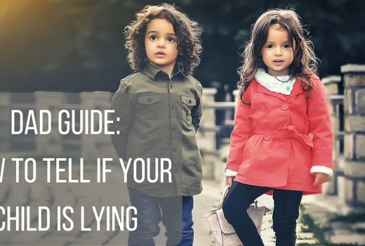 Dad Guide: How to Tell if Your Child is Lying