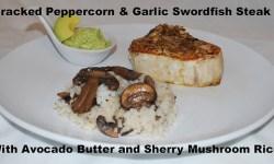 Cracked Peppercorn & Garlic Swordfish Steaks with Avocado Butter and Sherry Mushroom Rice Recipe