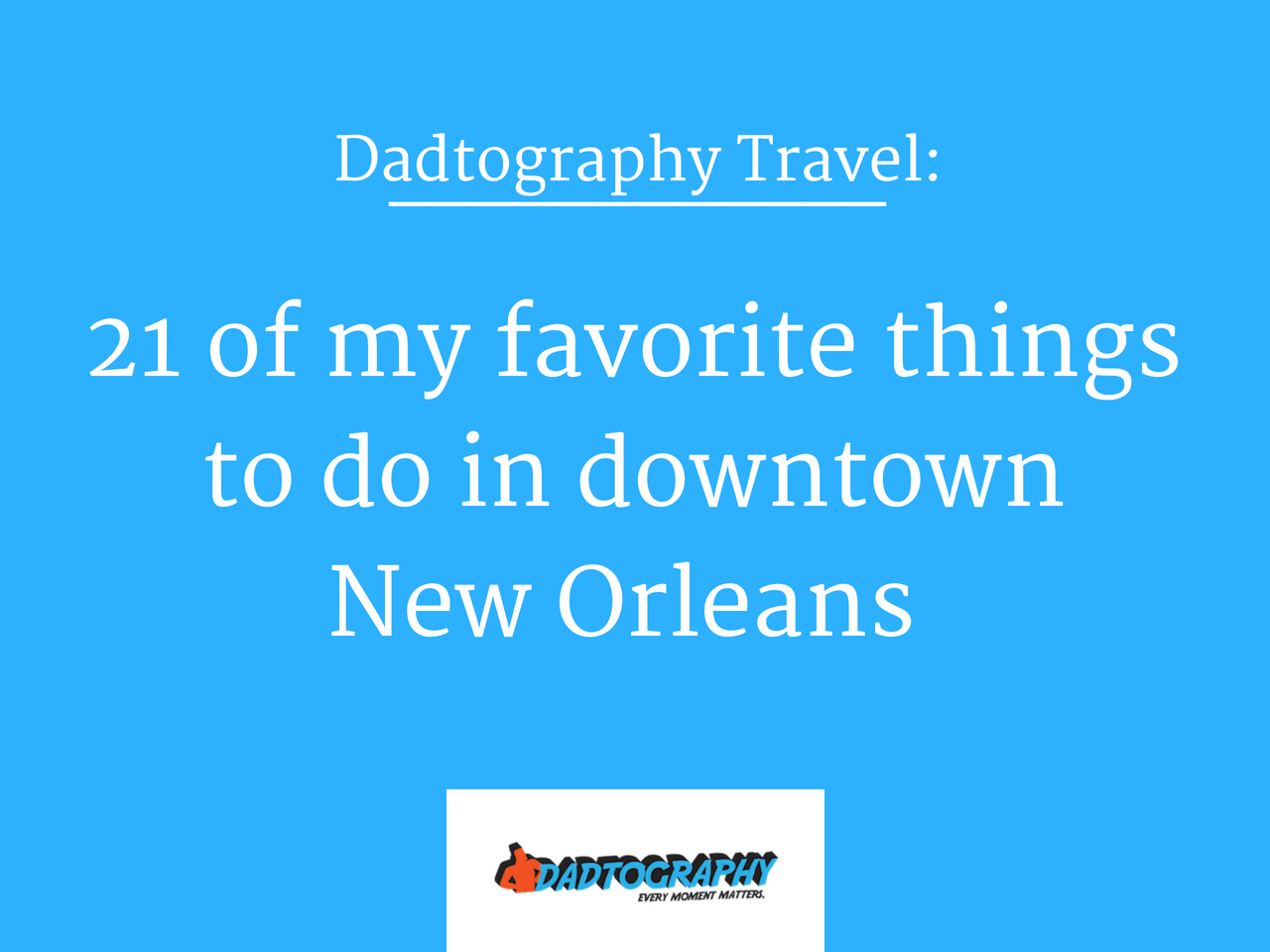 21 things to do downtown New Orleans