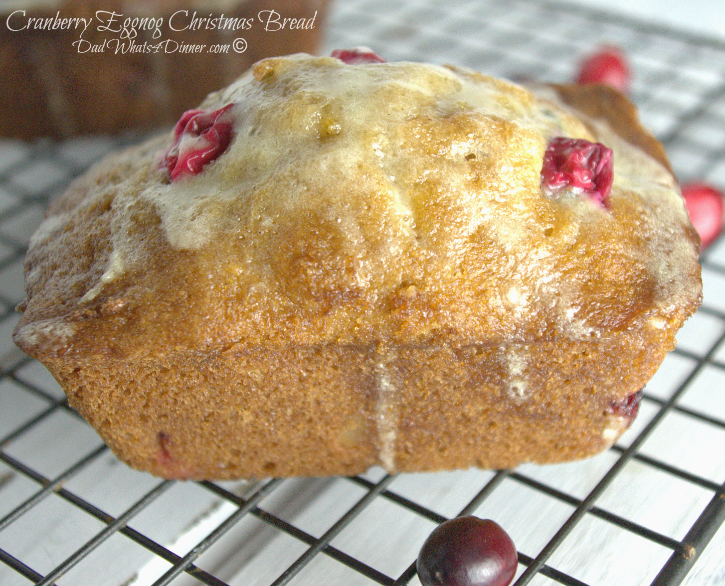 Cranberry Eggnog Christmas Bread Dad Whats 4 Dinner