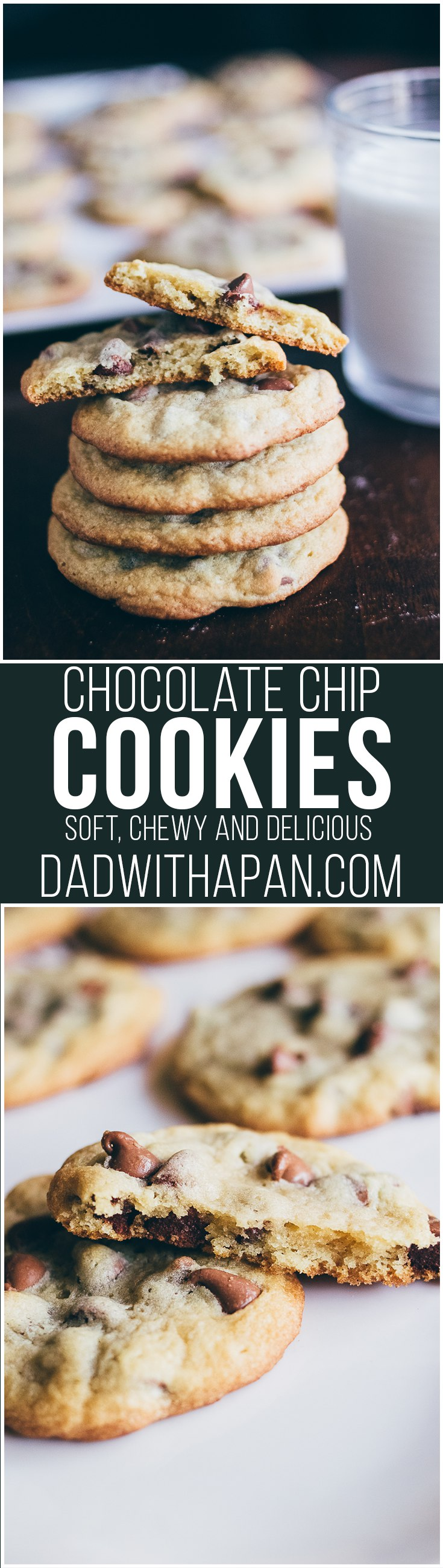 Chewy And Soft Chocolate Chip Cookies - Dad With A Pan