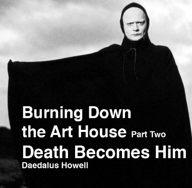 Burning Down the Art House, Part Two: Death Becomes Him | Daedalus Howell | STORY | Petaluma