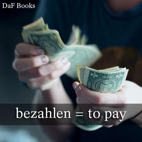 bezahlen - to pay: DaF Books vocabulary list