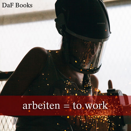 arbeiten - to work: DaF Books vocabulary list