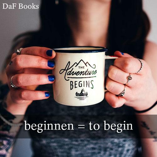 beginnen - to begin: DaF Books vocabulary list