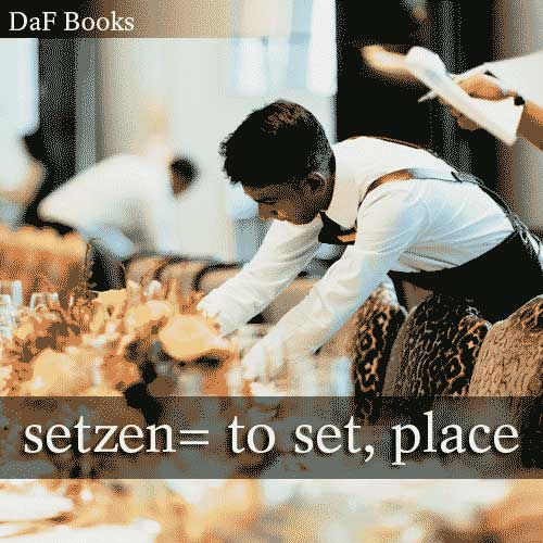 setzen - to set, place: DaF Books vocabulary list