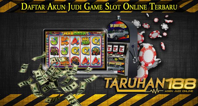 Daftar Akun Judi Game Slot Online Terbaru