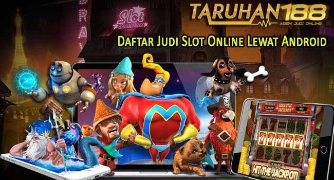 Daftar Judi Slot Online Lewat Android
