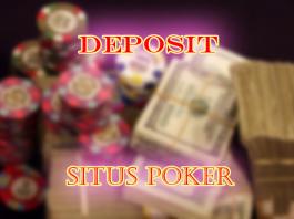 Cara melakukan setor dana di situs poker