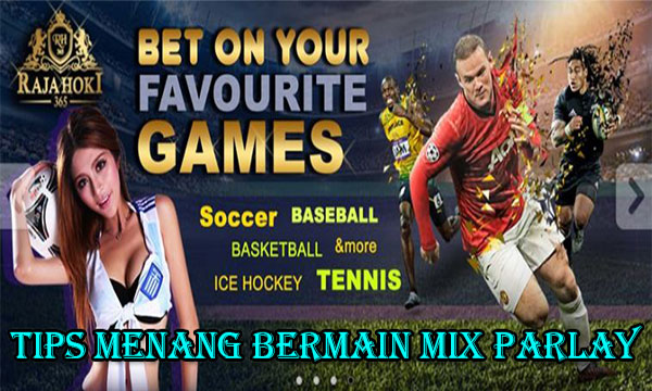 Tips Menang Bermain Mix Parlay