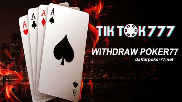 Withdraw Poker77