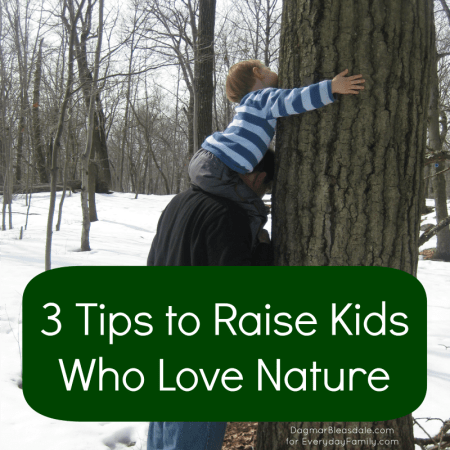 Dagmar's Home: How to raise kids who love nature