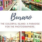 Burano, the colorful Island: a paradise for the photographers.