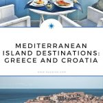 Mediterranean Island Destinations: Greece and Croatia