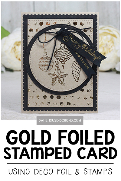 Sharing a card made with Thermoweb gold foil and Unity Stamp Company rubber stamps. Details and video tutorial available at dahlhouse-designs.com. #dahlhousedesigns #handmade #stamping #cardmaking #card #ideas #howto #tutorial #video #papercrafts #unitystampco #foiling #thermoweb #christmas #holiday