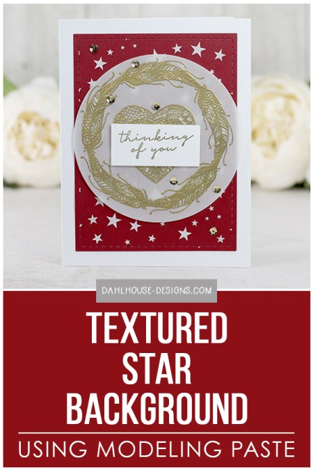Sharing a tutorial on how to create a star background that is raised a little with texture using a stencil and modeling paste. The stamped images are from the Everything Will Work Out stamp set by Unity Stamp Company. More inspiration on dahlhouse-designs.com. #cardmaking #stamping #ideas #diy #howto #tutorial #video #handmade #dahlhousedesigns #unitystampco #stencil #background #thinkingofyou