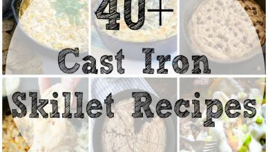 40+ Cast Iron Skillet Recipes