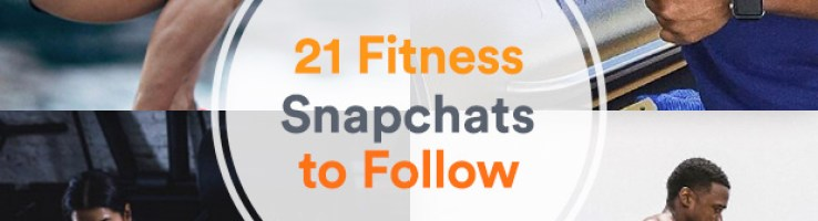 The 21 Best Fitness Snapchats To Follow