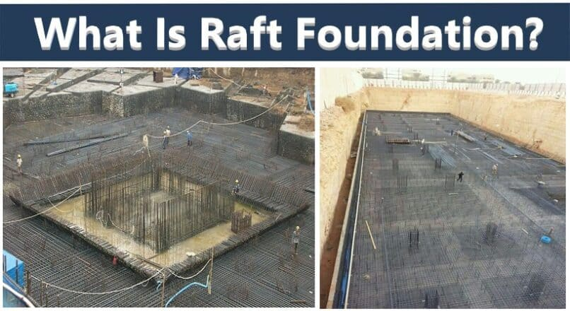Raft Foundation Or Mat Foundation Construction