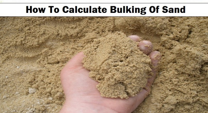 Bulking Of Sand – How To Calculate Bulking Of Sand