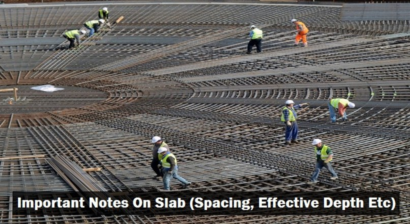 Important Notes On Slab (Spacing, Effective Depth Etc)