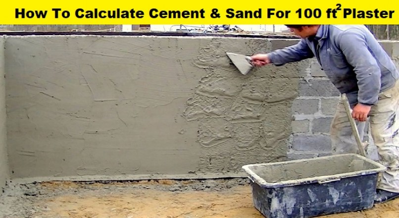 Quantity Of Cement & Sand Required For 100 Sq.ft Plastering Work