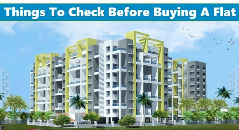 Things To Check Before Buying A Flat Or House