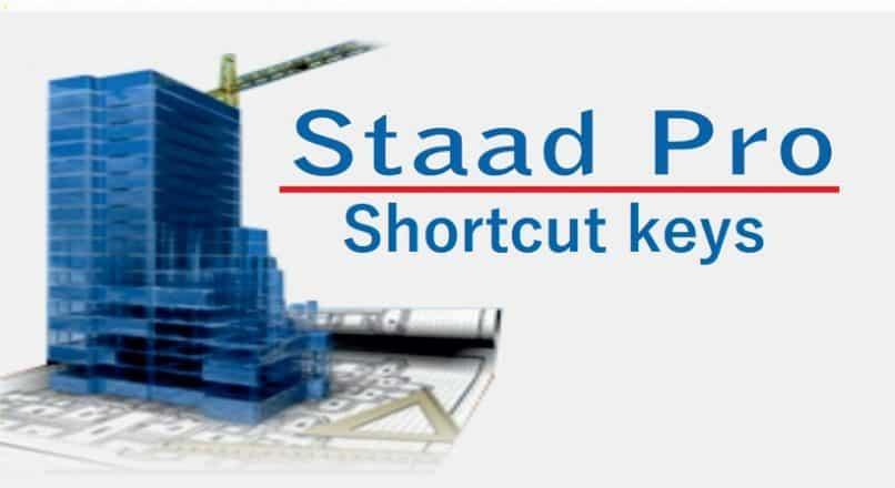 Staad Pro Shortcut Keys