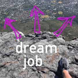 Dream jobs and Living in the moment