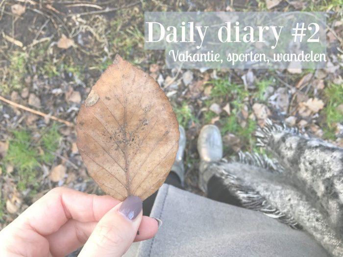 DAILY DIARY #2 – VAKANTIE GEBOEKT, WEER BEGONNEN MET SPORTEN EN WANDELEN