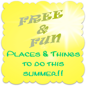 FREE Places & Things To Do This Summer!