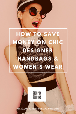 How to Save Money on Chic Designer Handbags and Women's Wear