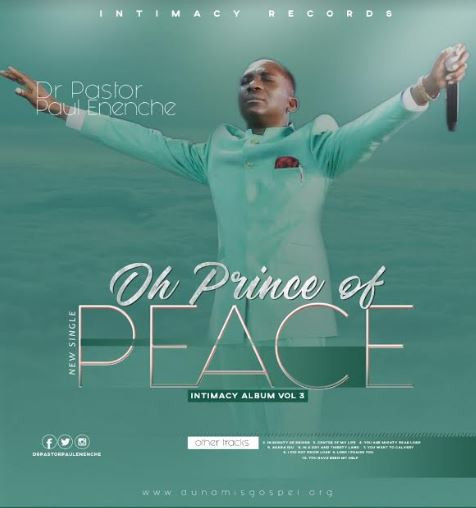 Dr. Pastor Paul Enenche releases new single 'Oh Prince of Peace' (Audio+Lyrics)