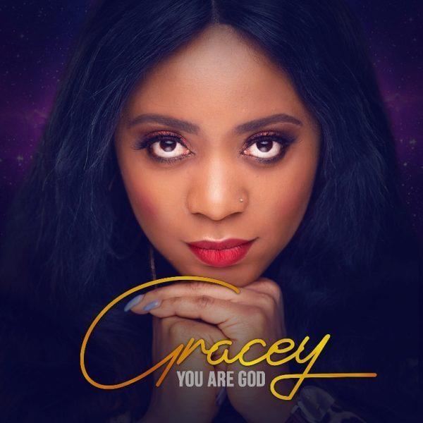 Gracey – You Are God (Audio + Lyrics, Gracey – You Are God (Audio + Lyrics Video)